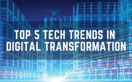 Top 5 Tech Trends in Digital Transformation